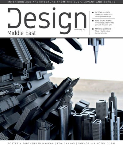 Design Middle East | February 2017 by Design Middle East - issuu