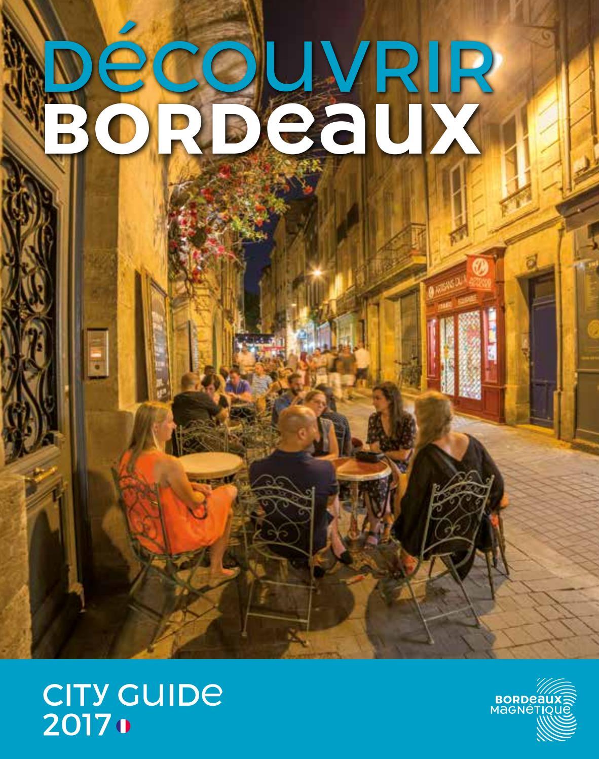 Bordeaux city guide fr 2017 by office de tourisme de bordeaux m tropole issuu - Office de tourisme de bordeaux ...