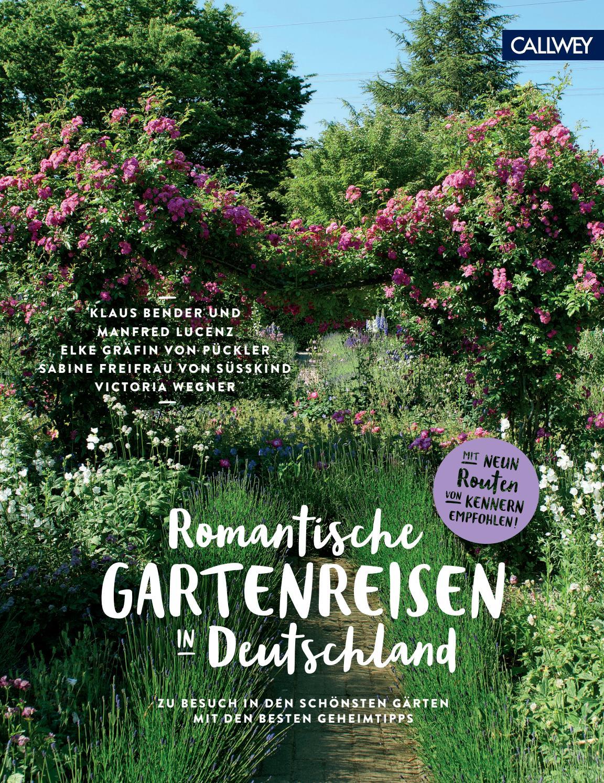 Romantische Gartenreisen In Deutschland By Callwey Gmbh Issuu
