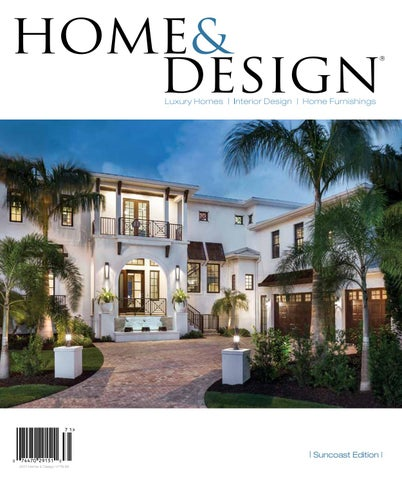 Home Design Magazine home & design magazine | 2017 suncoast florida editionanthony