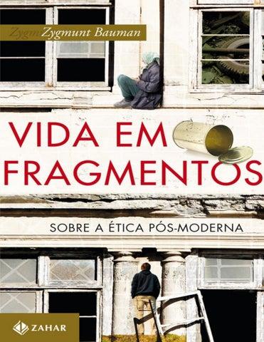Livro vida em fragmentos zygmunt bauman by evandro ribeirovisky issuu page 1 fandeluxe Image collections