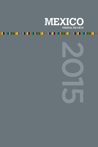Mexico Mining Review 2015 by Mexico Business Publishing - issuu 7f821bc049a05