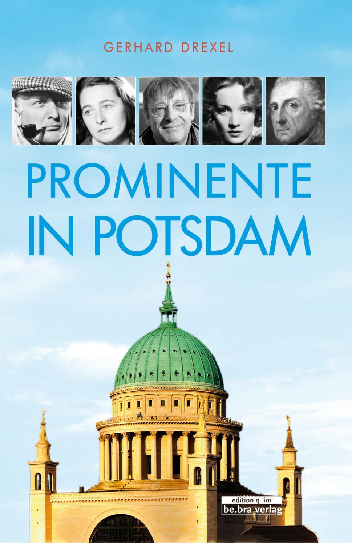 Prominente in Potsdam by be.bra.verlag - issuu