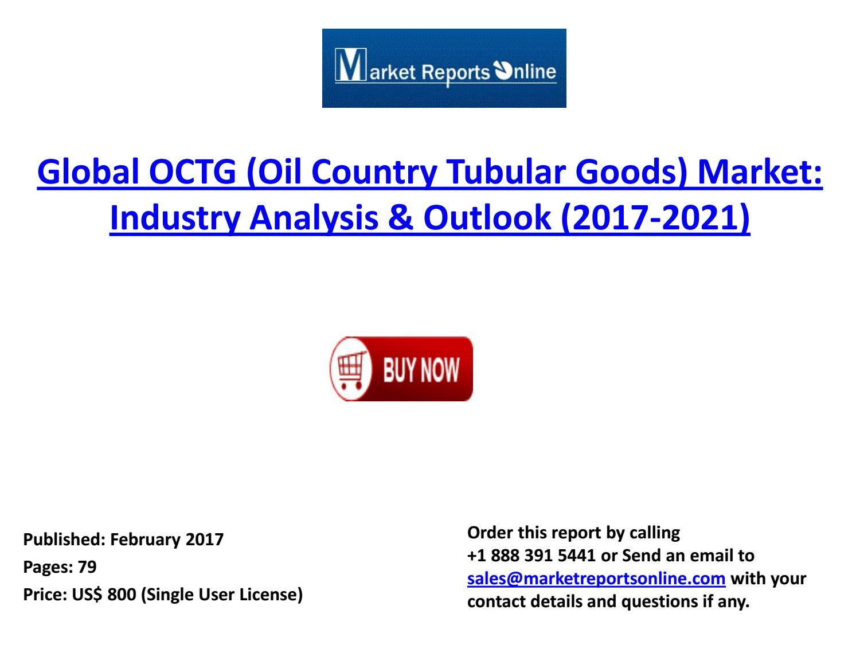 Global OCTG (Oil Country Tubular Goods) Market Report: 2017