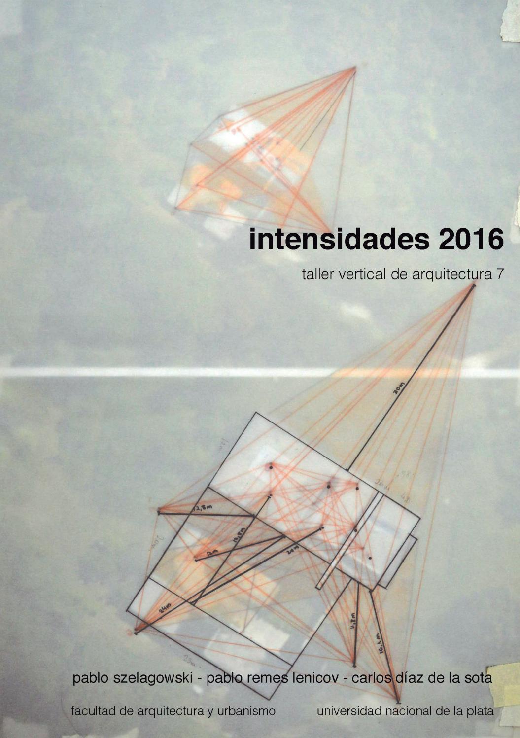 Intensidades arqui 2016 by Taller7 - issuu