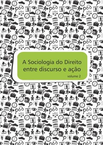 A Sociologia do Direito entre discurso e ação - VOLUME 2 by ABraSD ... 5c80b8554e9c5