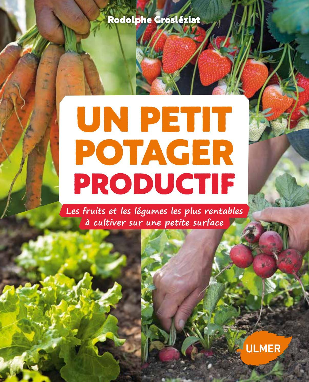 Un Petit Potager Productif extrait un petit potager productif - Éditions ulmer