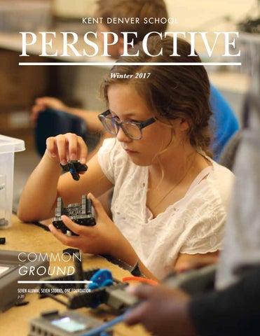 12017c0634b Perspective Winter 2017 by Kent Denver School - issuu