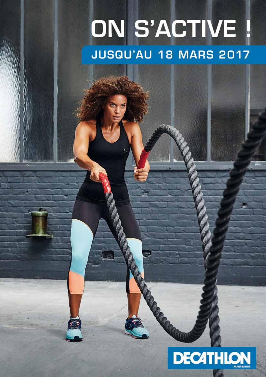 8465e671f DECATHLON Martinique   ON S ACTIVE ! (jusqu au 18 Mars 2017) by Momentum  Média - issuu