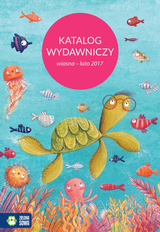 Katalog Wydawniczy Wiosna Lato 2017 By Zielonasowa Issuu