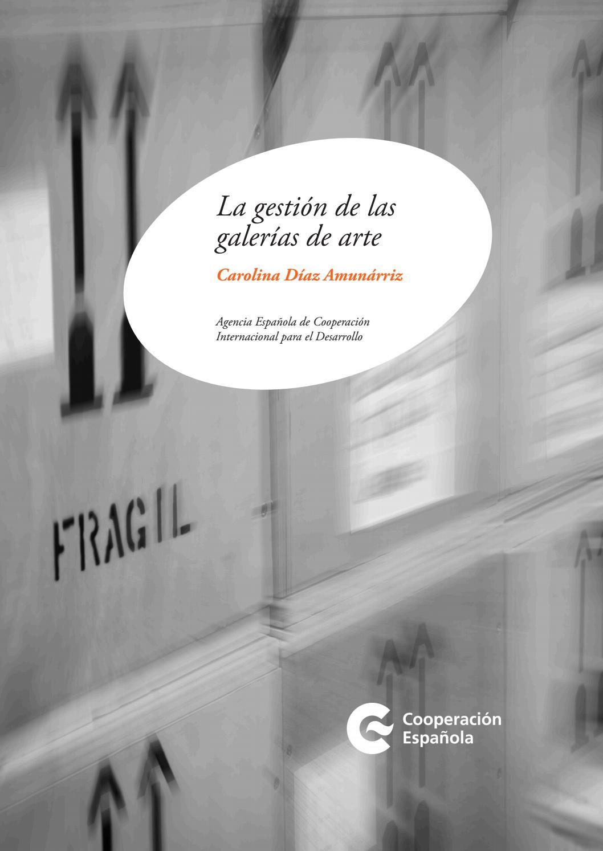 La gestión de las galerías de arte by AECID PUBLICACIONES - issuu