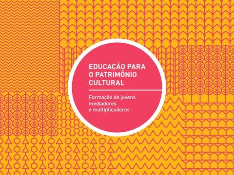 87280a224f4a5 EDUCAÇÃO PARA O PATRIMÔNIO CULTURAL Formação de jovens mediadores e  multiplicadores