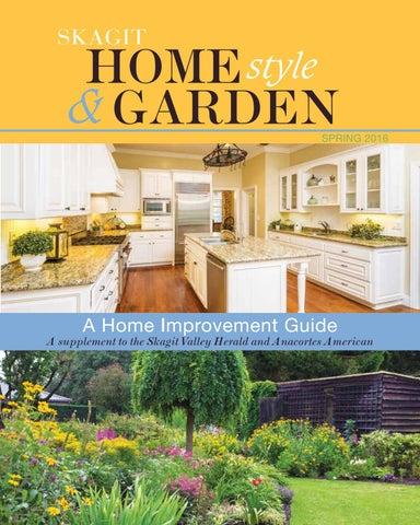2016 Skagit Home Style Garden By Skagit Publishing Issuu