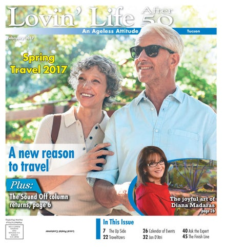 b094c6d93d4 Lovin  Life After 50  Tucson - Feb. 2017 by Times Media Group - issuu