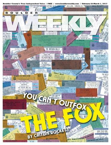2 23 17 boulder weekly by Boulder Weekly - issuu