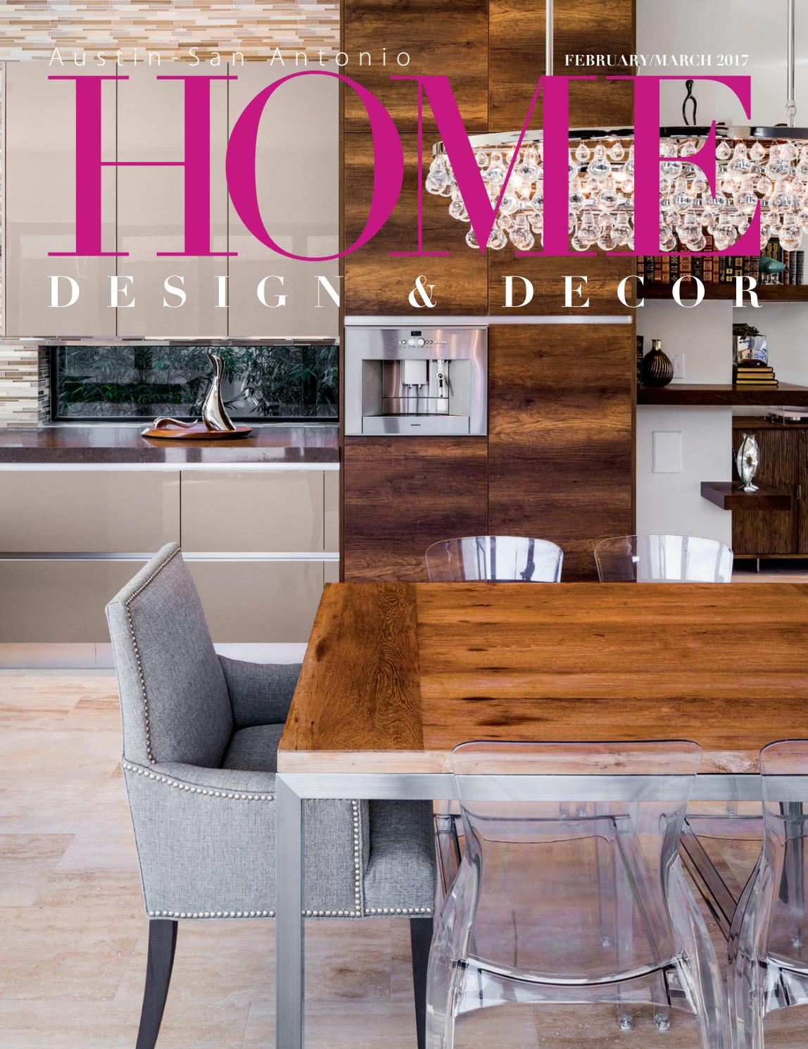 Home Design Decor Austin San Antonio February March 2017 By Trisha Doucette Issuu
