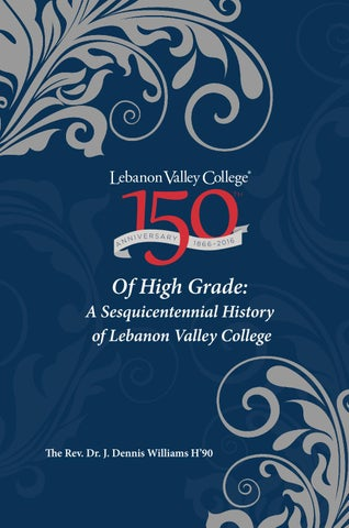 6f1b3957225 Of High Grade  A Sesquicentennial History of Lebanon Valley College ...