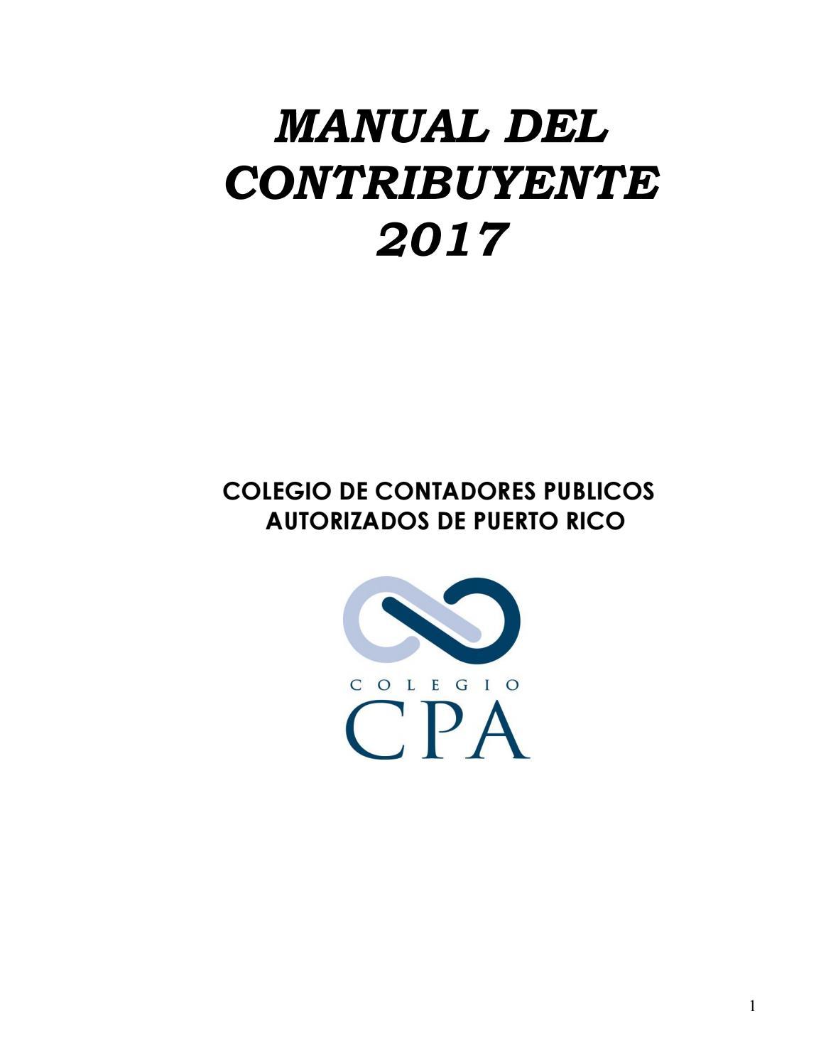Manual del Contribuyente 2017 by Colegio de CPA PR - issuu