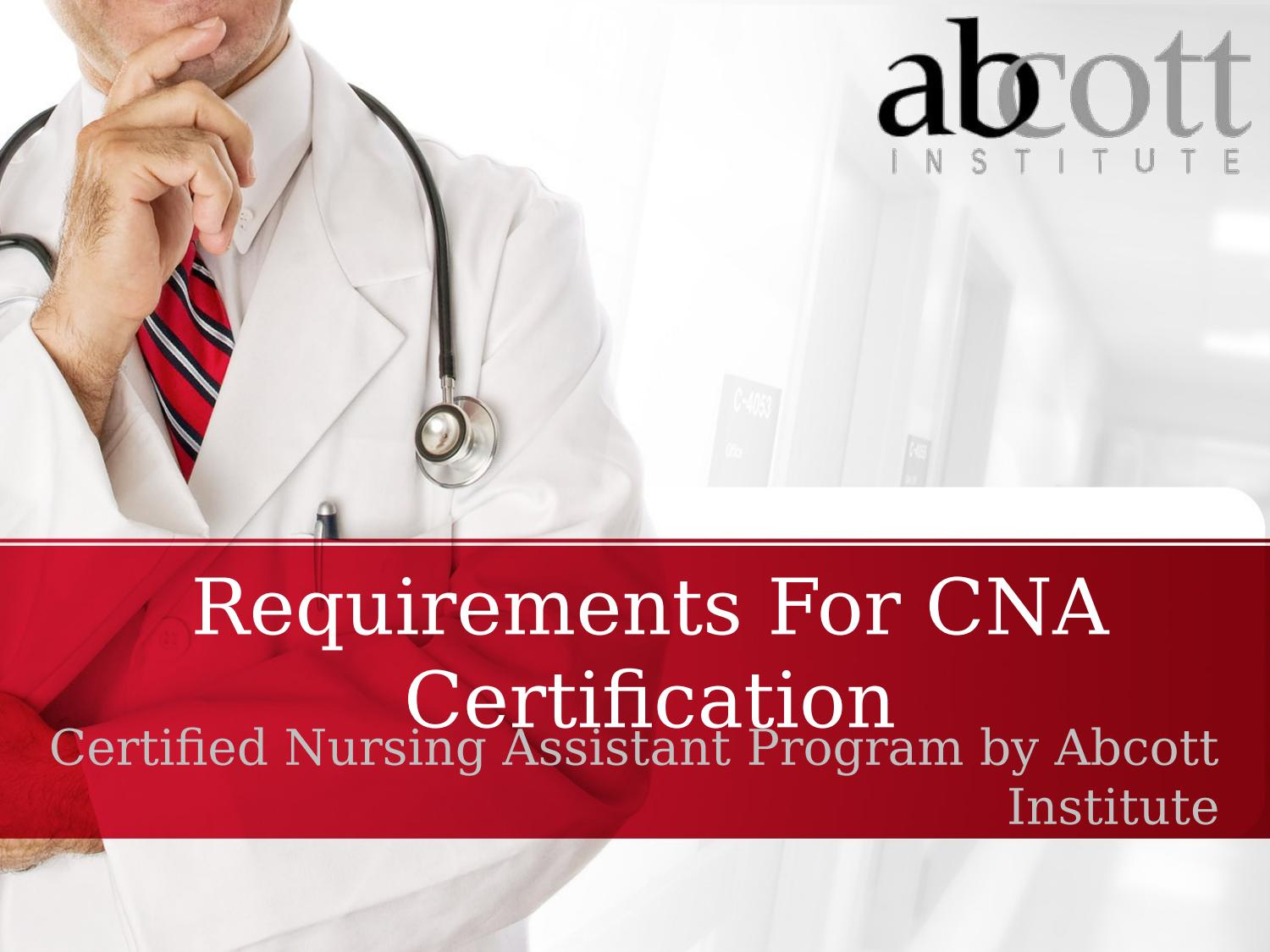 Cna certification requirements abcott by william hendry issuu 1betcityfo Choice Image