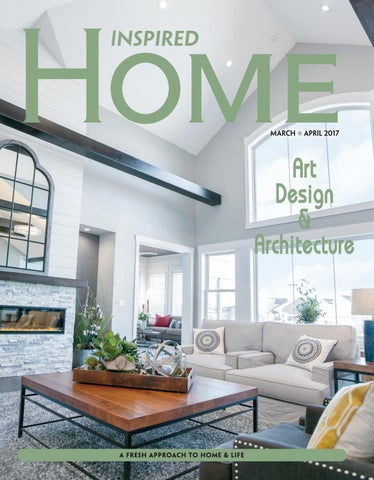 FIH March April 2017 by Inspired Home Magazine Fargo issuu