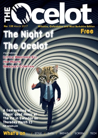 Ocelot 129 March 2017 Final Artwork By The Ocelot Issuu