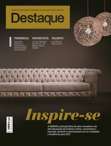 5383a8a53c684 Revista Destaque Fevereiro e Março 2017 by Revista Destaque Decor ...