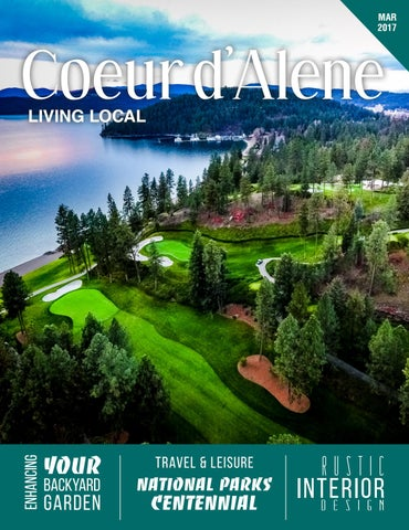 March 2017 Coeur d\'Alene Living Local by Living Local 360 - issuu