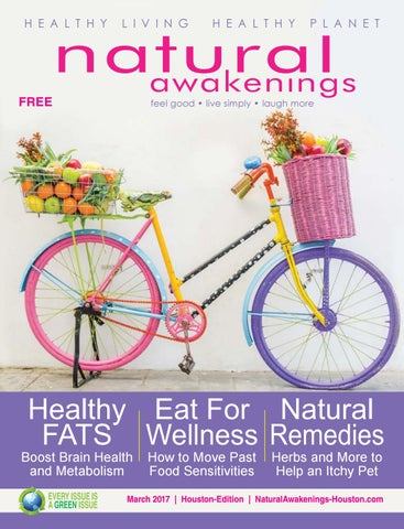Natural Awakenings Houston March 2017 by Holistic Choice