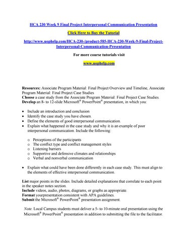 hca 230 final projectfinal project interpersonal communication presentation Hca 230 week 9 final project interpersonal communication presentation(presentation) resources: associate program material.