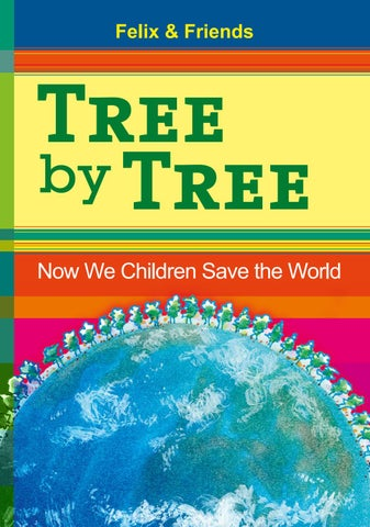 bc74f4c6a5dcf2 Tree by Tree - Now We Children Save the World by Plant-for-the ...