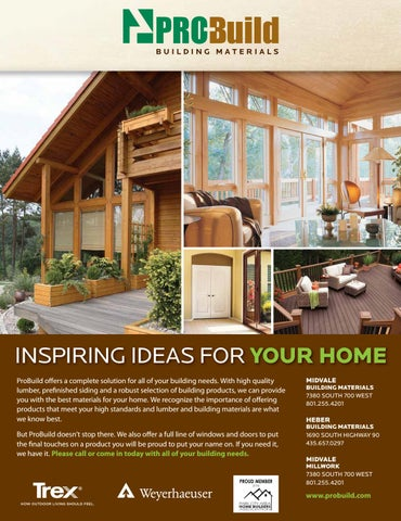 INSPIRING IDEAS FOR YOUR HOME ProBuild Offers A Complete Solution For All Of Your Building Needs With High Quality Lumber Prefinished Siding And Robust