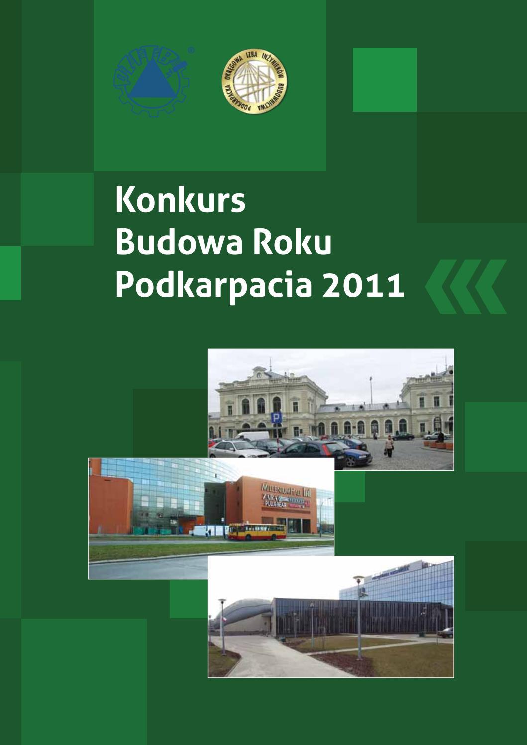 1014836d0ff50 Budowa roku podkarpacia 2011 by Podkarpacka Okręgowa Izba Inżynierów  Budownictwa PDK OIIB - issuu