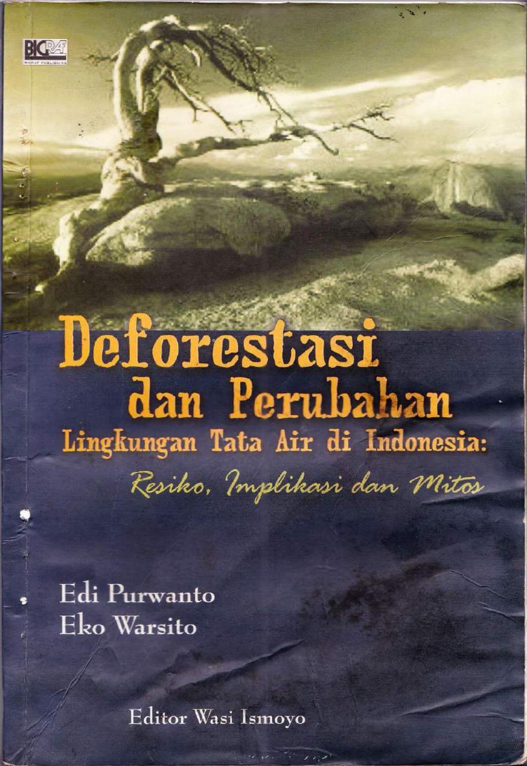 Deforestasi dan Perubahan Lingkungan Tata Air di Indonesia