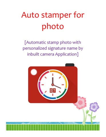 Auto Stamper For Photo Automatic Stamp With Personalized Signature Name By Inbuilt Camera Application