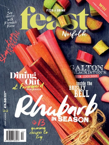 Feast Norfolk Magazine March 17 Issue 14 By Feast Norfolk