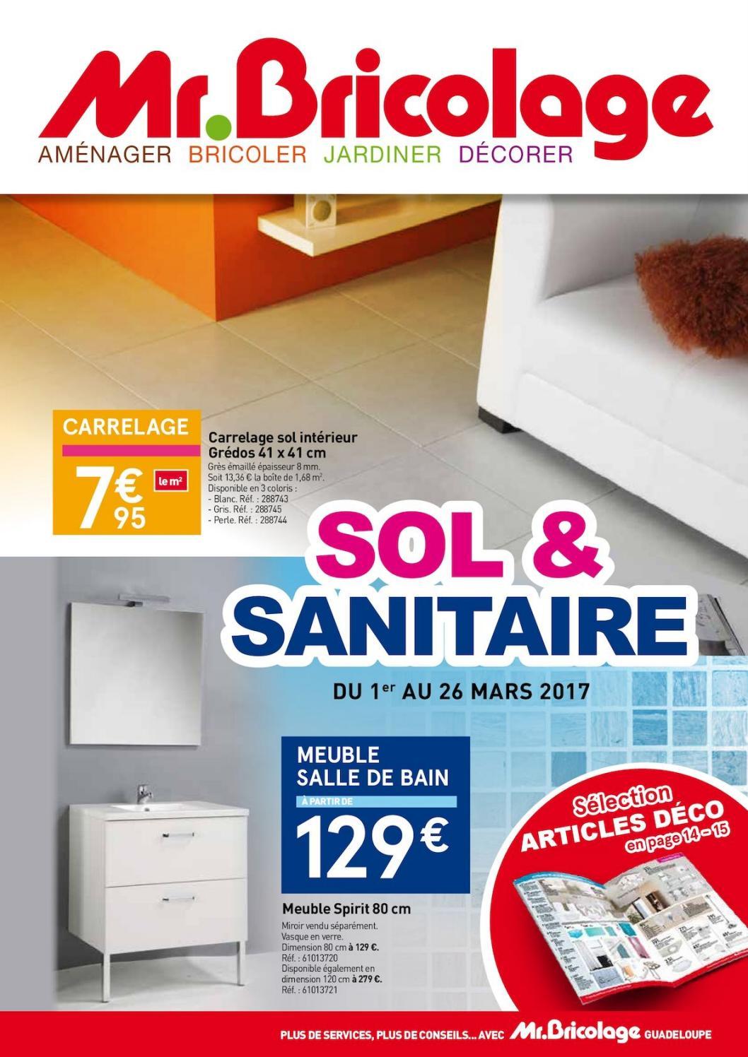 Mzuble Salle De Bain ~ Mr Bricolage Guadeloupe Sol Sanitaire Du 1er Au 26 Mars 2017