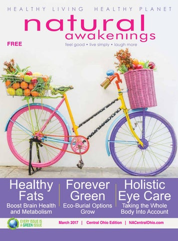 Natural Awakenings Central Ohio - March 2017 issue by NA Central