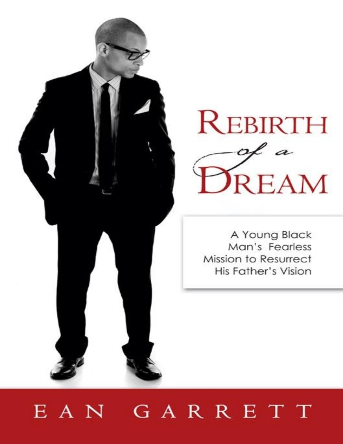 21 Rebirth of a Dream A Young Man's Mission to Resurrect His ...