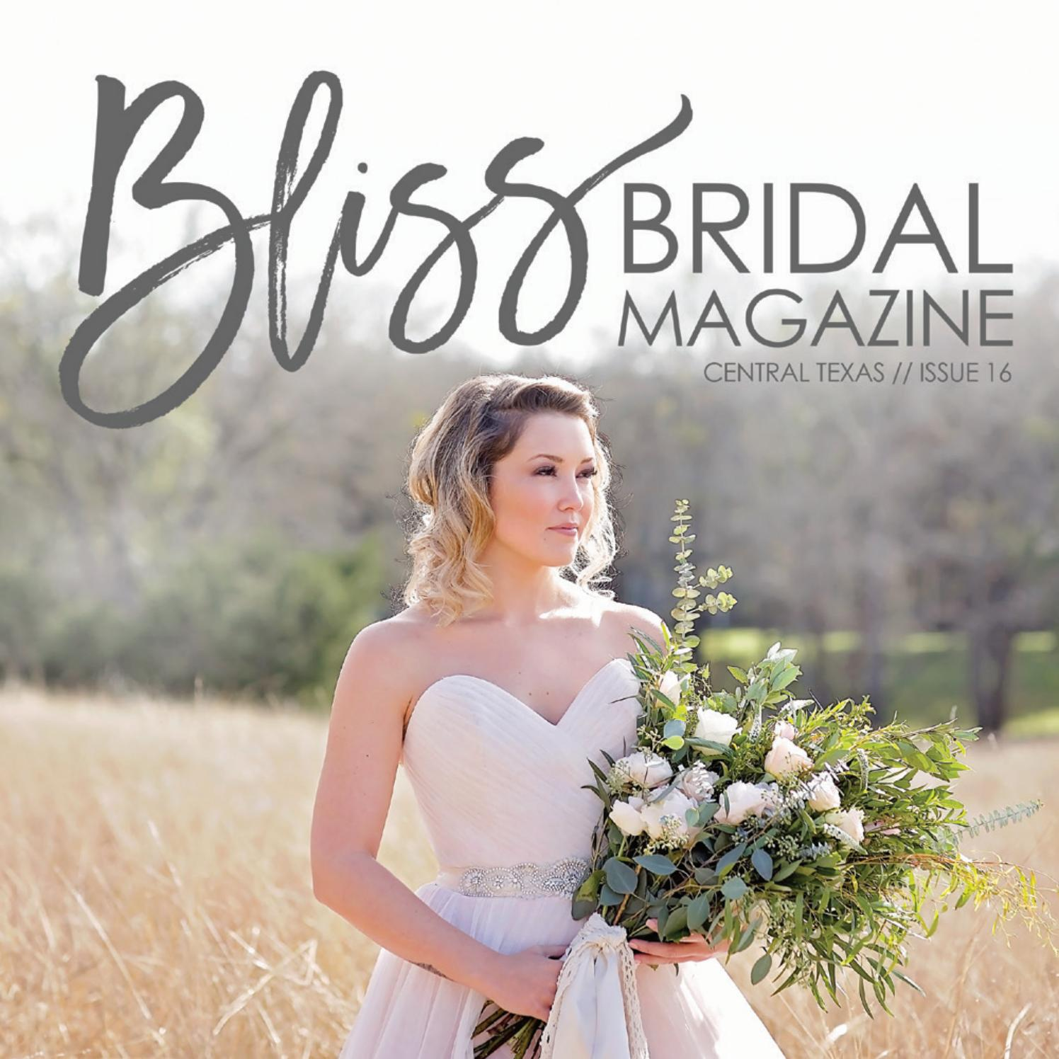 Bliss Bridal Magazine March 2017 Central Texas By Bliss