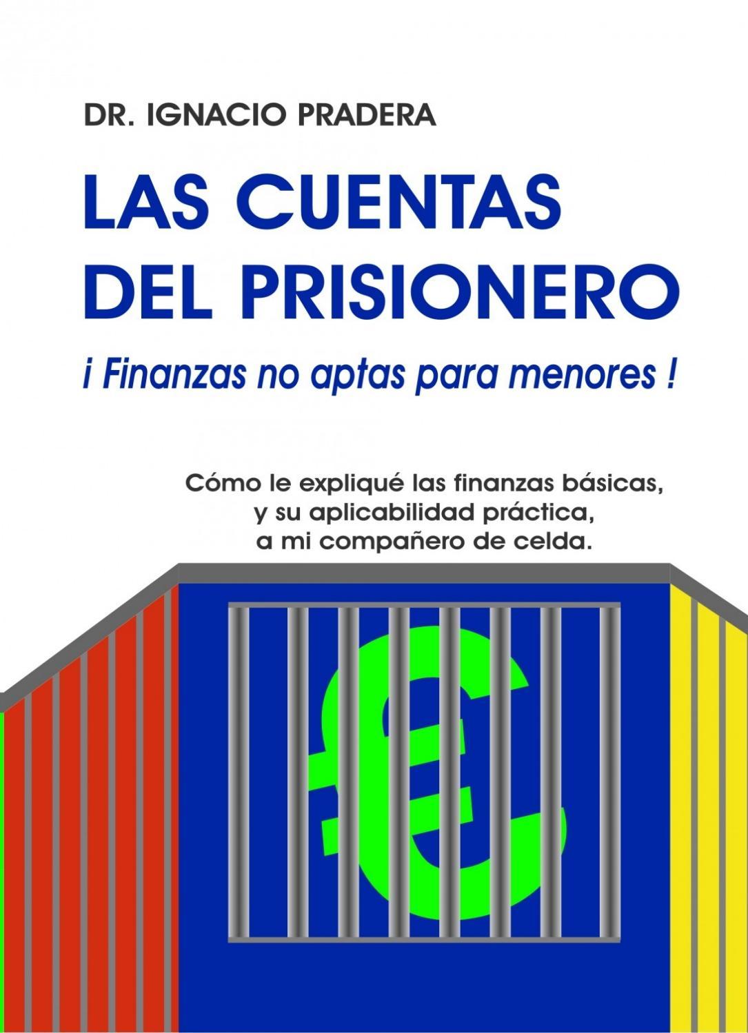 Las Cuentas del Prisionero. Finanzas No Aptas para Menores-Ignacio ...