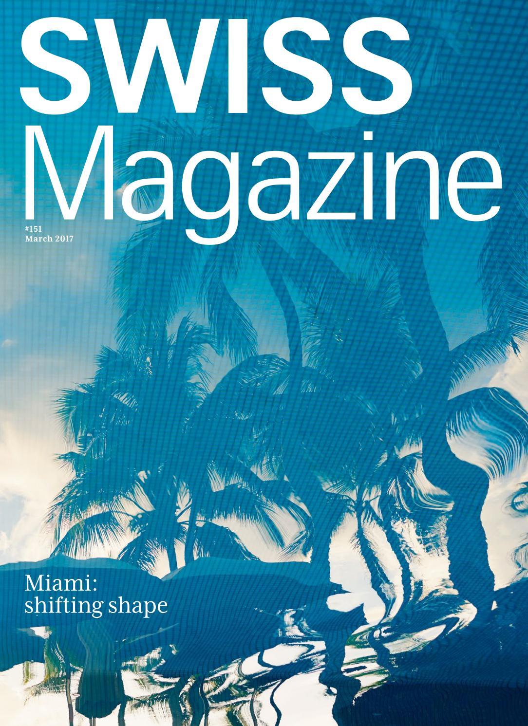 SWISS Magazine March 2017 - MIAMI by Inflight Magazines by SWISS - issuu