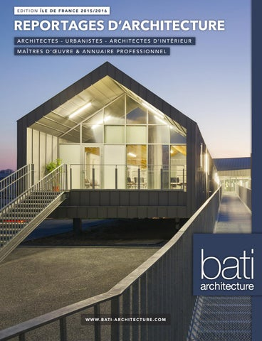 Revue idf 15 16 part 2 by bati architecture - issuu