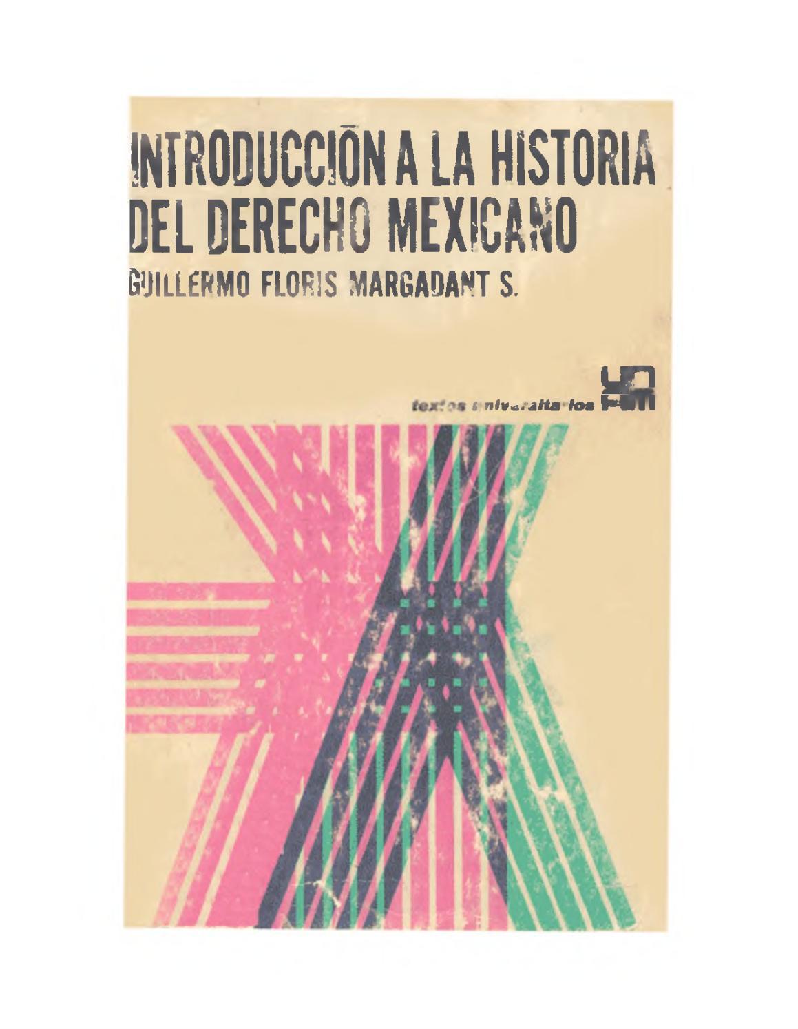 Introducción a la historia del derecho mexicano guillermo floris ...