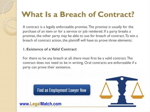 What Is A Breach Of Contract? A Contract Is A Legally Enforceable Promise.  The Promise Is Usually For The Purchase Of An Item Or For A Service Or Job  ...