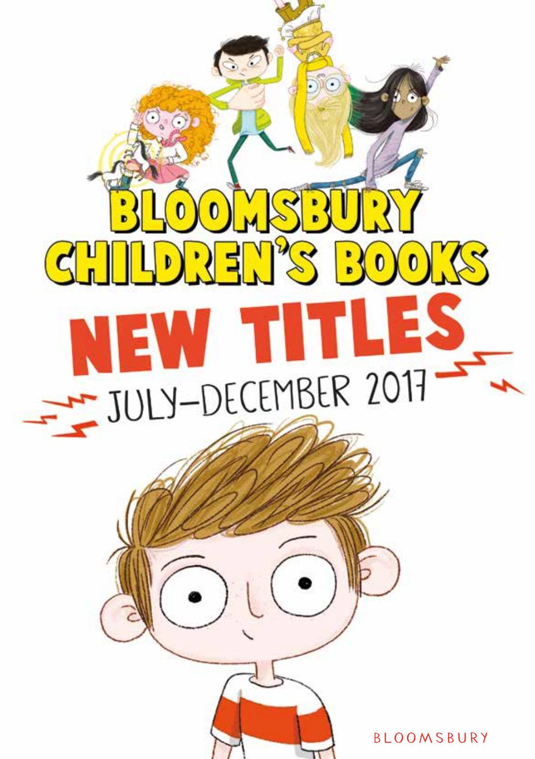 Bloomsbury Children's Books New Titles Catalogue July - December 2017 by  Bloomsbury Publishing - issuu