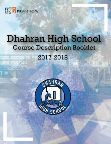 Dhs course description booklet 2017 2018 by dhahran high school issuu principal welcome members of the scorpion community i hope the information in our 2017 2018 course catalog provides you with a small glimpse of what dhs is fandeluxe Images