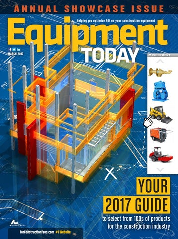 Equipment Today March 2017 by ForConstructionPros com - issuu