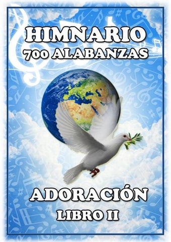 Himnario Con 700 Alabanzas Parte 22 Adoracion By Antoniobj Bj Issuu