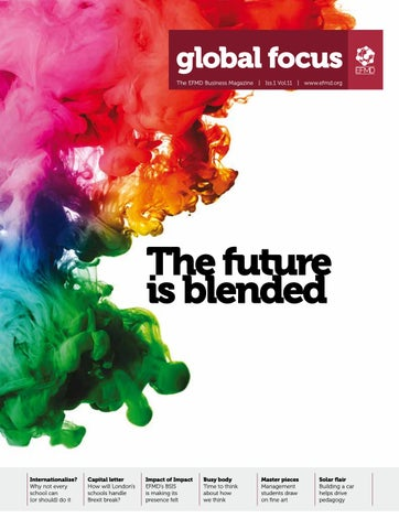 Efmd Global Focus Vol 10 Issue 1 The Future Is Blended By Efmd
