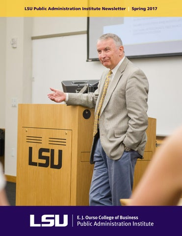 114bc19c9 LSU Public Administration Institute Newsletter Spring 2017 by LSU ...